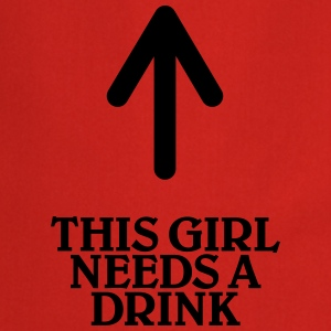 This girl needs a drink T-shirts - Keukenschort