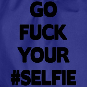 Go Fuck Your #Selfie T-Shirts - Drawstring Bag