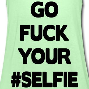 Go Fuck Your #Selfie T-Shirts - Frauen Tank Top von Bella