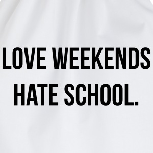 Love weekends hate school T-shirts - Gymtas
