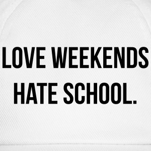 Love weekends hate school Tee shirts - Casquette classique