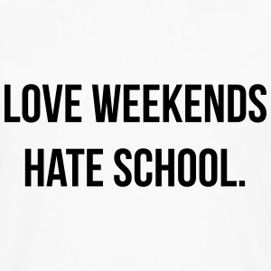 Love weekends hate school T-shirts - Herre premium T-shirt med lange ærmer