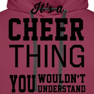 It's a Cheer Thing You Wouldn't Understand T-Shirts - Men's Premium Hoodie