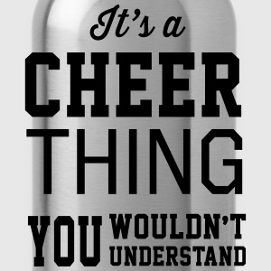 It's a Cheer Thing You Wouldn't Understand T-Shirts - Water Bottle