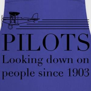 Pilots Looking Down on People Since 1903 T-Shirts - Cooking Apron