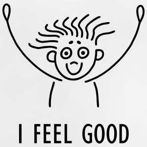 Stick figure - I feel good Shirts - Baby T-Shirt