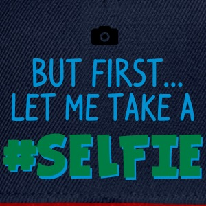 BUT FIRST - LET ME TAKE A #SELFIE - HASHTAG SELFIE Langarmshirts - Snapback Cap