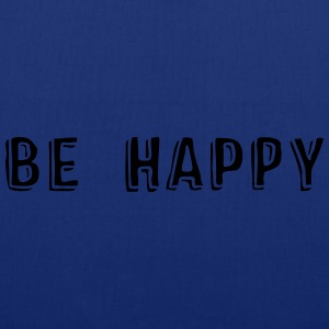 BE HAPPY T-Shirts - Stoffbeutel