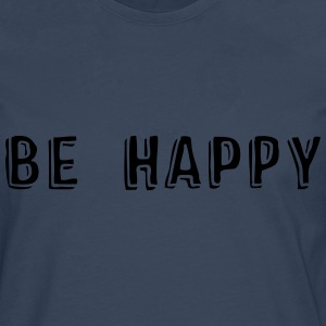 BE HAPPY T-Shirts - Männer Premium Langarmshirt