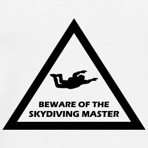 beware of the skydiving master Flaschen & Tassen - Männer Premium T-Shirt
