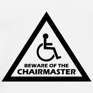 beware of the chairmaster Flaschen & Tassen - Männer Premium T-Shirt