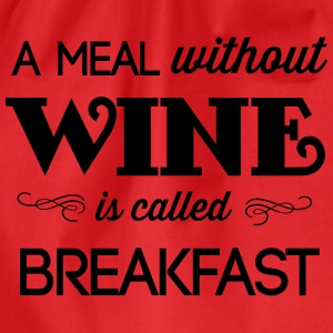 A Meal Without Wine is Called Breakfast T-Shirts - Drawstring Bag