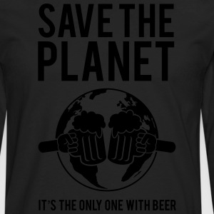 Save the Planet It's the Only One With Beer T-Shirts - Men's Premium Longsleeve Shirt