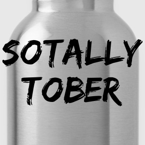 Sotally Tober T-Shirts - Water Bottle