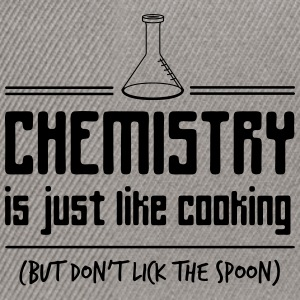 Chemistry is Just Like Cooking T-Shirts - Snapback Cap