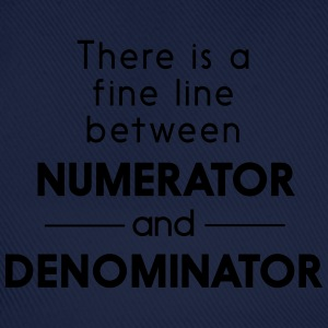 Fine Line Between Numerator and Denominator T-Shirts - Baseball Cap