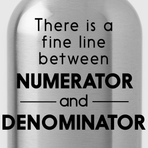 Fine Line Between Numerator and Denominator T-Shirts - Water Bottle