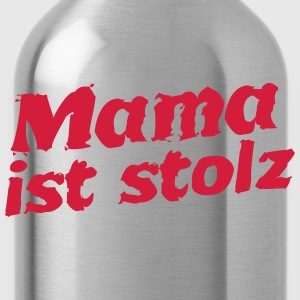 Mama ist stolz Pullover & Hoodies - Trinkflasche