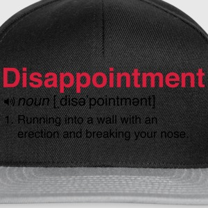 Disappointment Definition T-Shirts - Snapback Cap
