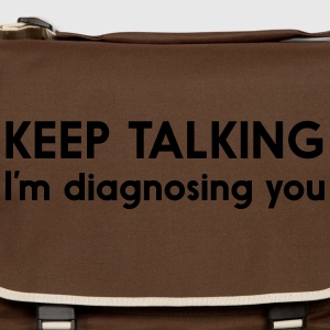 Keep Talking I'm Diagnosing You T-Shirts - Shoulder Bag