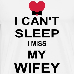 I Can't Sleep I Miss My wifey Hoodies & Sweatshirts - Men's Premium T-Shirt