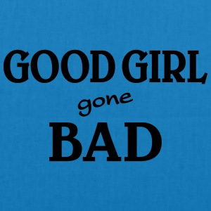 Good Girl gone bad T-Shirts - EarthPositive Tote Bag