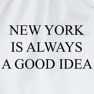 New york is always a good idea Magliette - Sacca sportiva