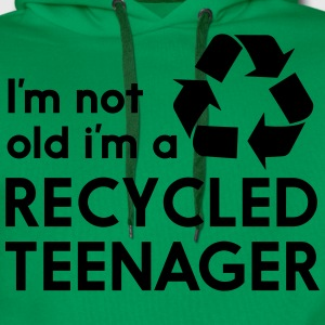 I'm Not Old I'm a Recycled Teenager T-Shirts - Men's Premium Hoodie