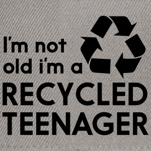 I'm Not Old I'm a Recycled Teenager T-Shirts - Snapback Cap