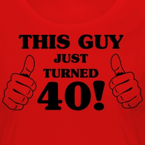 This Guy Just Turned 40 T-Shirts - Women's Premium Longsleeve Shirt