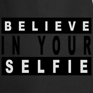 Believe in your selfie Tee shirts - Tablier de cuisine
