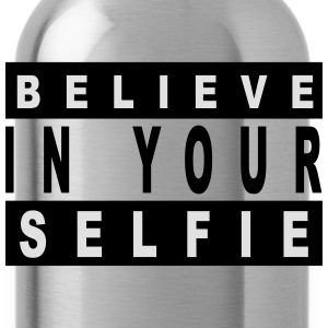 Believe in your selfie T-Shirts - Trinkflasche