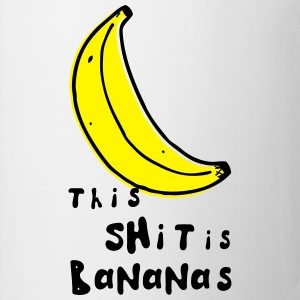 this shit is bananas banane monkey humor quotes Magliette - Tazza