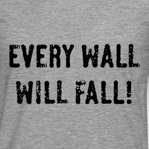 Every Wall Will Fall! (Black / PNG) T-Shirts - Men's Premium Longsleeve Shirt