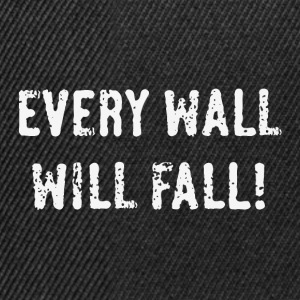 Every Wall Will Fall! (White / PNG) Tee shirts - Casquette snapback