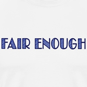 fair enough Kookschorten - Mannen Premium T-shirt
