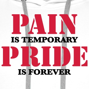 Pain is temporary, Pride is forever T-shirts - Premiumluvtröja herr
