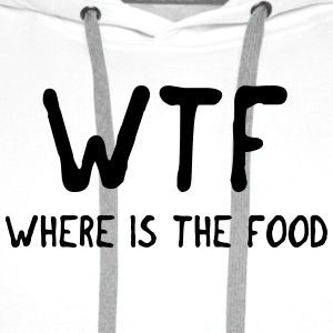 WTF where is the food T-Shirts - Men's Premium Hoodie