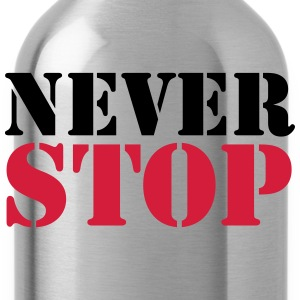 Never stop T-Shirts - Trinkflasche