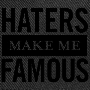 Haters Make Me Famous T-shirts - Snapback cap