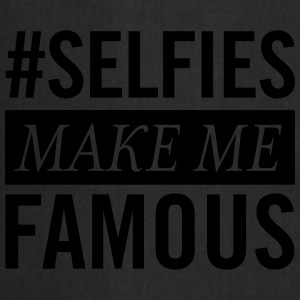 #Selfies Make Me Famous T-Shirts - Kochschürze
