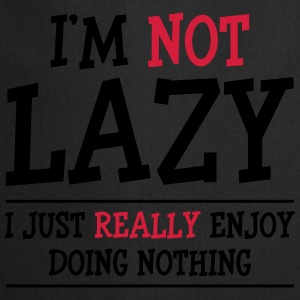 I'm not Lazy Camisetas - Delantal de cocina