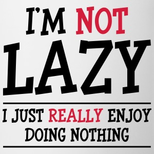 I'm not Lazy Camisetas - Taza