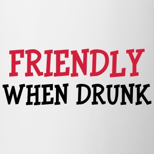 Friendly When Drunk T-shirts - Mugg