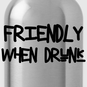 Friendly When Drunk T-shirts - Vattenflaska