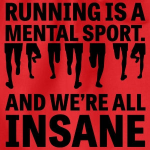 Running is a Mental Sport and We're All Insane T-Shirts - Drawstring Bag
