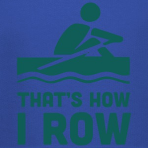 That's How I Row T-Shirts - Kids' Premium Hoodie
