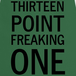 Thirteen Point Freaking One T-Shirts - Cooking Apron
