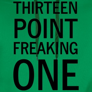 Thirteen Point Freaking One T-Shirts - Men's Premium Hoodie
