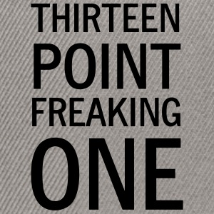 Thirteen Point Freaking One T-Shirts - Snapback Cap